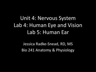 Unit 4: Nervous System Lab 4: Human Eye and Vision Lab 5: Human Ear
