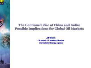 The Continued Rise of China and India: Possible Implications for Global Oil Markets