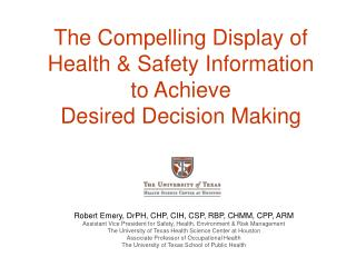 The Compelling Display of Health & Safety Information  to Achieve  Desired Decision Making