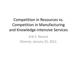 Competition in Resources vs. Competition in Manufacturing and Knowledge -intensive Services