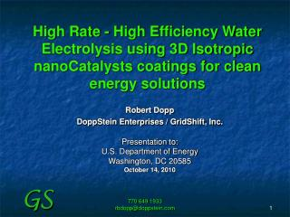 High Rate - High Efficiency Water Electrolysis using 3D Isotropic nanoCatalysts coatings for clean energy solutions