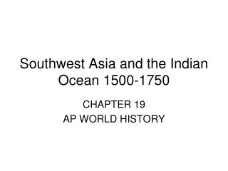Southwest Asia and the Indian Ocean 1500-1750