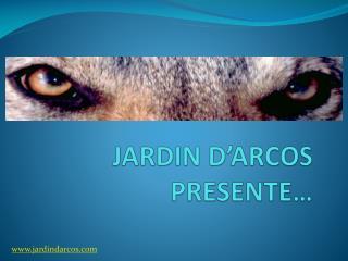 JARDIN D'ARCOS PRESENTE…