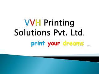 V V H Printing Solutions Pvt. Ltd .