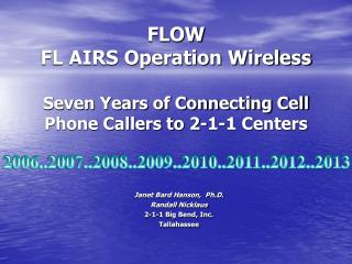 FLOW FL AIRS Operation Wireless  Seven Years of Connecting Cell Phone Callers to 2-1-1 Centers