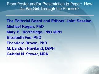 From Poster and/or Presentation to Paper: How Do We Get Through the Process?