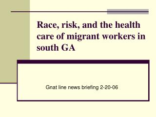 Race, risk, and the health care of migrant workers in south GA