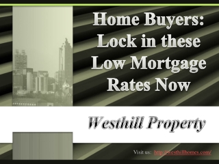Westhill Property | Home Buyers: Lock in these Low Mortgage