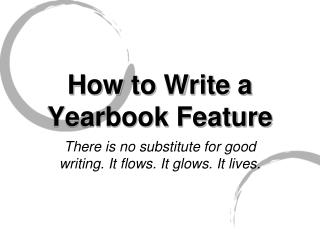 How to Write a  Yearbook Feature