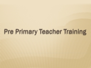 Pre and Primary Teacher Training