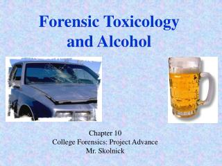 Forensic Toxicology and Alcohol