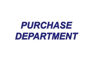PURCHASE  DEPARTMENT