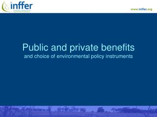 Public and private benefits and choice of environmental policy instruments