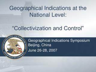 Geographical Indications at the National Level:    Collectivization and Control