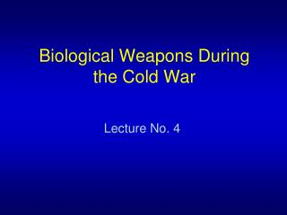 Biological Weapons  During the Cold War