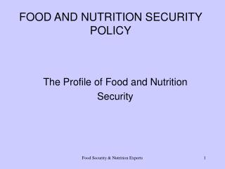 FOOD AND NUTRITION SECURITY POLICY
