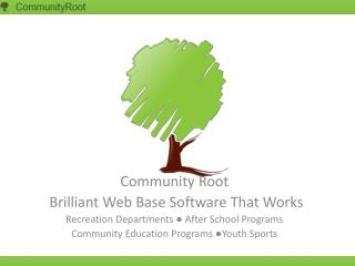 Community Root  Brilliant Web Base Software That Works Recreation Departments ● After School Programs   Community Educ