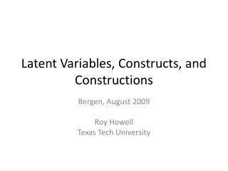 Latent Variables, Constructs, and Constructions