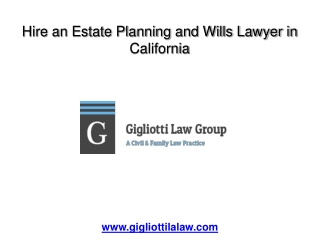 Hire an Estate Planning and Wills Lawyer in California