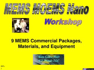 9 MEMS Commercial Packages, Materials, and Equipment