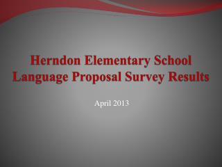 Herndon Elementary School Language Proposal Survey Results