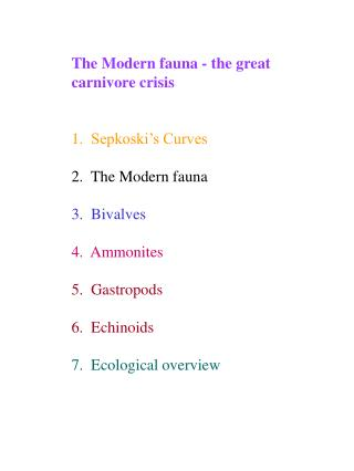The Modern fauna - the great carnivore crisis 1. Sepkoski's Curves 2.  The Modern fauna 3.  Bivalves 4.  Ammonites 5.