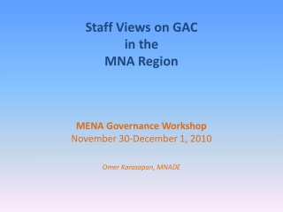 Staff Views on GAC in the MNA Region