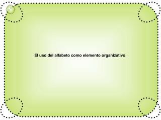 El uso del alfabeto como elemento organizativo