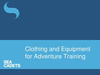 Clothing and Equipment for Adventure Training