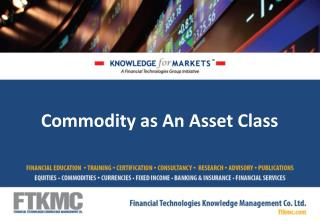 Commodity as An Asset Class