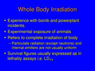 Whole Body Irradiation