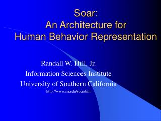 Soar:  An Architecture for Human Behavior Representation