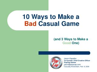 10 Ways to Make a  Bad Casual Game