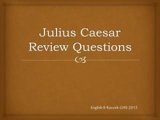 Julius Caesar Review Questions