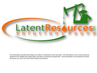 L atent Resources LLC is a start-up company in the energy industry that is looking for financing. Its management has 9