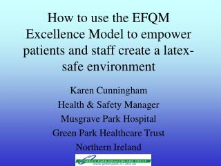 How to use the EFQM Excellence Model to empower patients and staff create a latex-safe environment