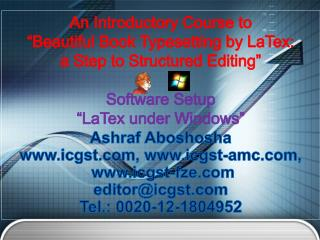 "An Introductory Course to ""Beautiful Book Typesetting by  LaTex : a Step to Structured Editing"" Software Setup "" L"