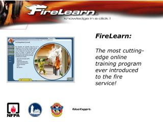 FireLearn: The most cutting-edge online training program ever introduced to the fire service!