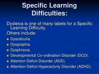 Specific Learning Difficulties: