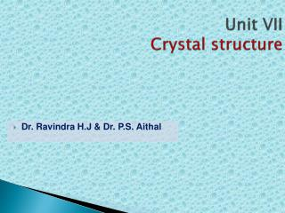Unit VII Crystal structure