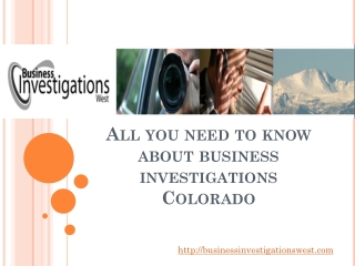 All you need to know about business investigations Colorado: