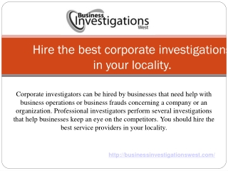 Hire the best corporate investigations in your locality: