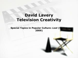 David Lavery Television Creativity Special Topics in Popular Culture: Lost (Spring 2009)