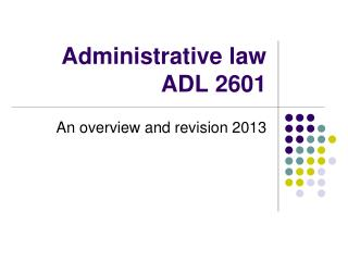 Administrative law ADL 2601