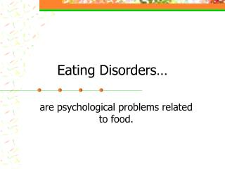 Eating Disorders…