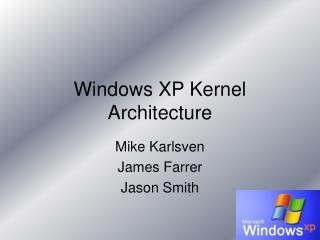Windows XP Kernel Architecture