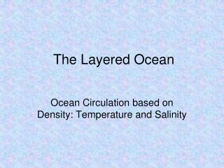 The Layered Ocean