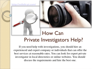 How can private investigators help ?