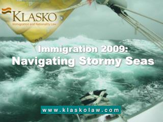 Immigration 2009: Navigating Stormy Seas