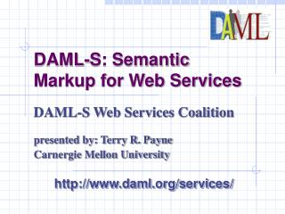 DAML-S: Semantic Markup for Web Services